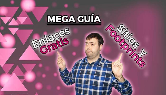 MEGA GUÍA – Sitios y Footprints para crear Backlinks GRATIS