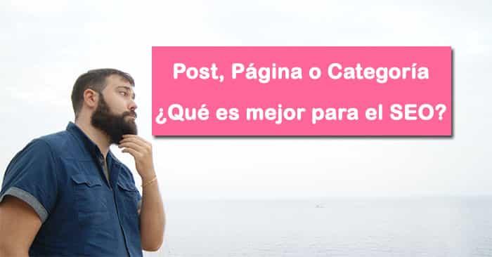 Post, Página o Categoría ¿Qué es mejor para el SEO?