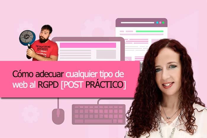 Cómo adecuar cualquier tipo de web al RGPD [DE MANERA PRÁCTICA]