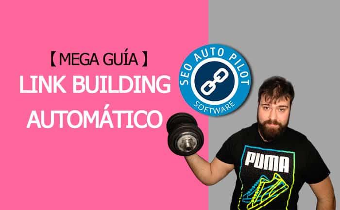 MEGA GUÍA SEO AutoPilot (Link Building Automático)