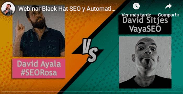 Webinar: Webinar Black Hat SEO y Automatización (Con David de VayaSEO)