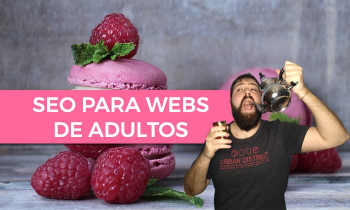 SEO Adulto, Escorts y Sex Shop