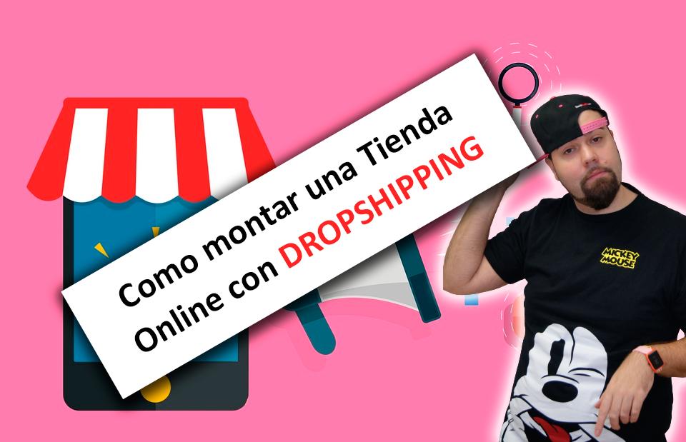 Como montar una Tienda Online de DROPSHIPPING